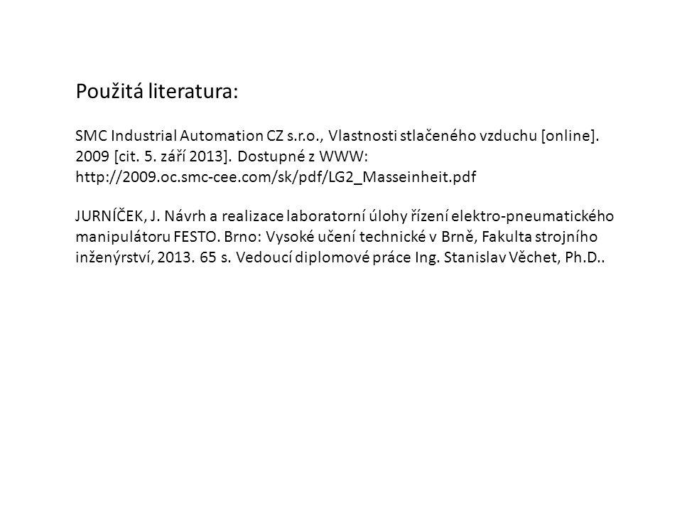 Použitá literatura: SMC Industrial Automation CZ s.r.o., Vlastnosti stlačeného vzduchu [online]. 2009 [cit. 5. září 2013]. Dostupné z WWW: